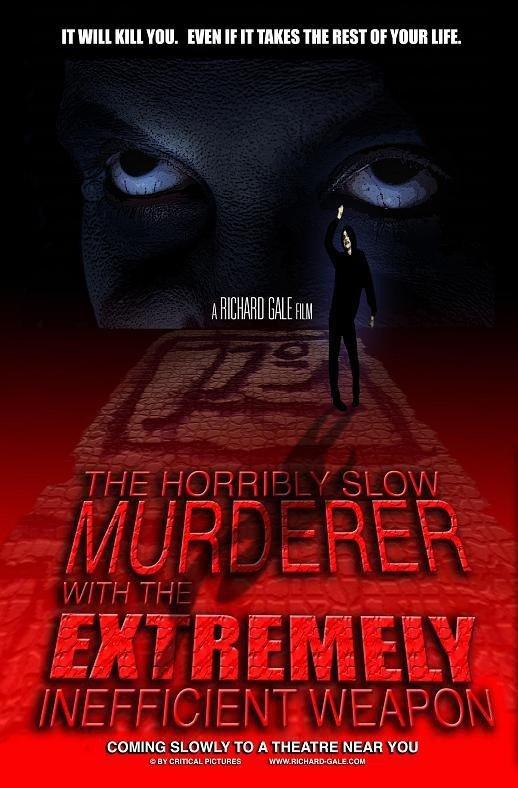 Постер Ужасно медленный убийца с крайне неэффективным оружием