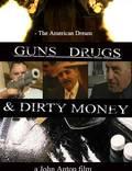 "Постер из фильма ""Guns, Drugs and Dirty Money"" - 1"