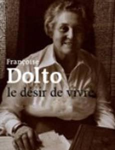 Франсуаза Дольто, желание жить