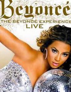 The Beyoncé Experience: Live (видео)