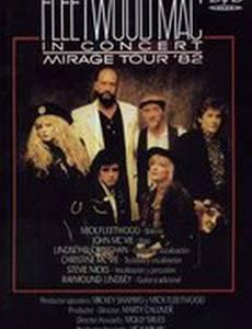 Fleetwood Mac in Concert: Mirage Tour 1982 (видео)