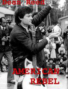 Американский бунтарь: История Дина Рида