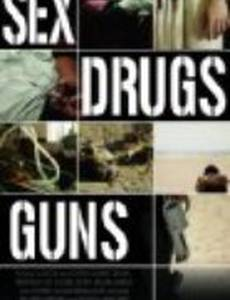 Sex Drugs Guns