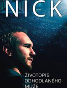 NICK: Biography of a Determined Man