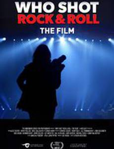 Who Shot Rock & Roll: The Film