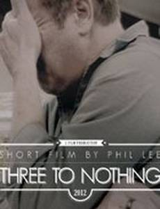 Three to Nothing