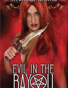 Evil in the Bayou (видео)