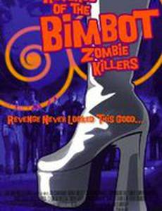 Revenge of the Bimbot Zombie Killers