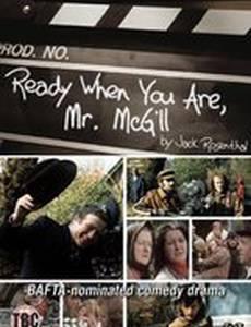 Когда вы будете готовы, мистер Мак-Гилл