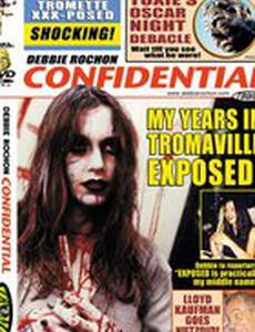 Debbie Rochon Confidential: My Years in Tromaville Exposed! (видео)