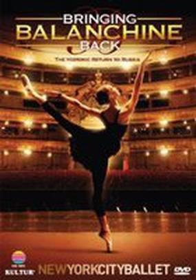 Bringing Balanchine Back (видео)
