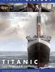 Титаник: Рождение легенды