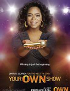 Your OWN Show