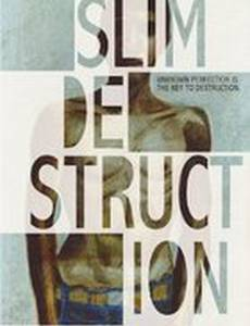 Slim Destruction