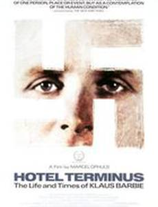 Отель Терминус: Время и жизнь Клауса Барби