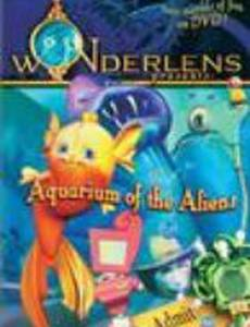 Wonderlens Presents: Aquarium of the Aliens (видео)