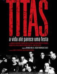 Titas: Жизнь как праздник