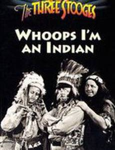 Whoops, I'm an Indian!