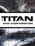 """Постер из фильма """"Титан"""" - 1"""