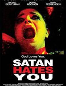 Сатана тебя ненавидит