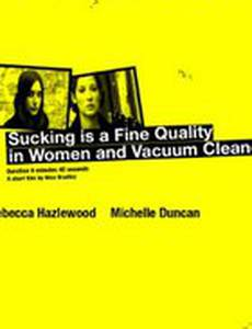 Sucking Is a Fine Quality in Women and Vacuum Cleaners