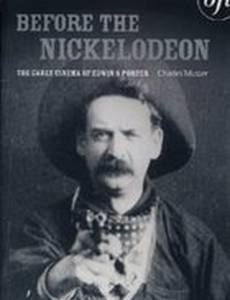Before the Nickelodeon: The Cinema of Edwin S. Porter