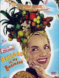 Кармен Миранда: Бананы – мой бизнес