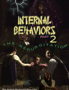 Internal Behaviors Part 2: The Regurgitation (видео)