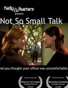 Not So Small Talk