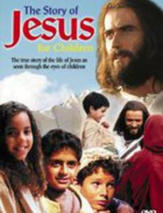 The Story of Jesus for Children (видео)