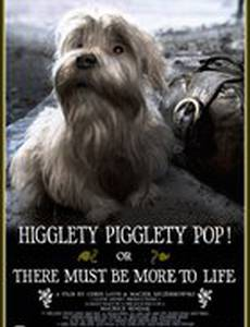 Higglety Pigglety Pop! or There Must Be More to Life (видео)