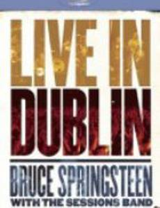 Bruce Springsteen with the Sessions Band: Live in Dublin (видео)