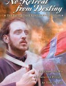 No Retreat from Destiny: The Battle That Rescued Washington (видео)