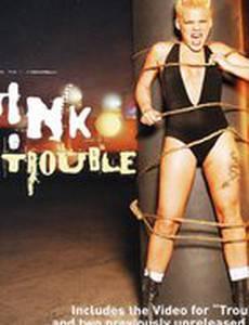Pink: Trouble (видео)