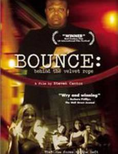 Bounce: Behind the Velvet Rope