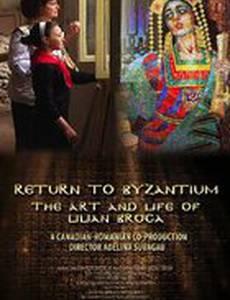 Return to Byzantium: The Art and Life of Lilian Broca