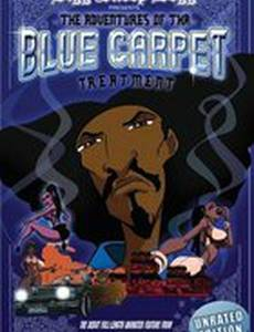 Bigg Snoop Dogg Presents: The Adventures of Tha Blue Carpet Treatment (видео)