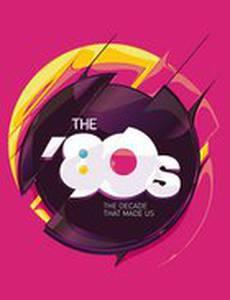 80-е: Десятилетие, которое сотворило нас (мини-сериал)