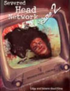 The Severed Head Network Volume 2 (видео)