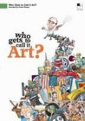 Who Gets to Call It Art?