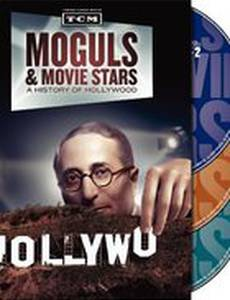 Moguls & Movie Stars: A History of Hollywood (мини-сериал)
