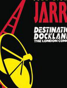 Jean-Michel Jarre Destination Docklands