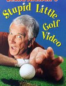 Leslie Nielsen's Stupid Little Golf Video (видео)