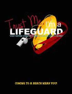 Trust Me, I'm a Lifeguard