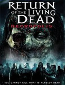 Возвращение живых мертвецов 4: Некрополис