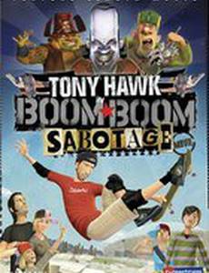 Тони Хоук: Саботаж (видео)