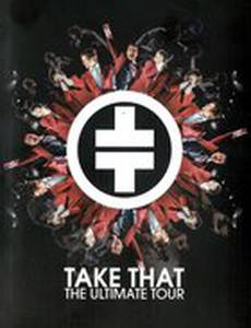 Take That. The Ultimate Tour (видео)