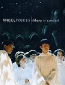Angel Voices: Libera in Concert