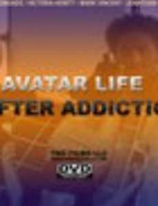 Avatar: Life After Addiction (видео)