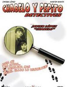 Чабело и Пепито – детективы